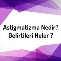 Astigmatizma Nedir? ...