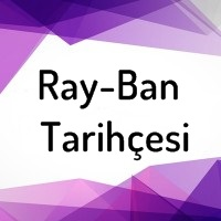 RayBan Markasının Ta...